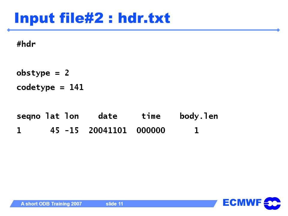 Input file#2 : hdr.txt #hdr obstype = 2 codetype = 141