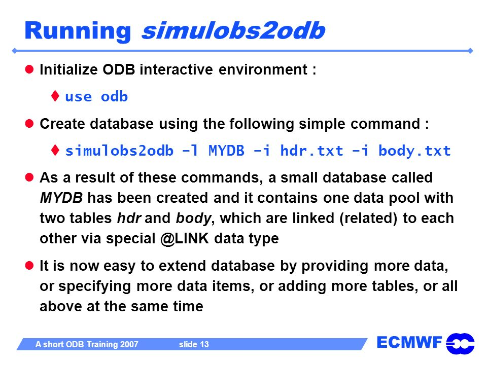 Running simulobs2odb Initialize ODB interactive environment : use odb
