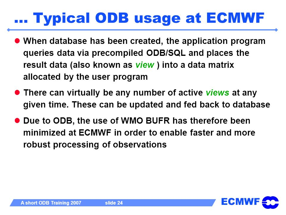 … Typical ODB usage at ECMWF