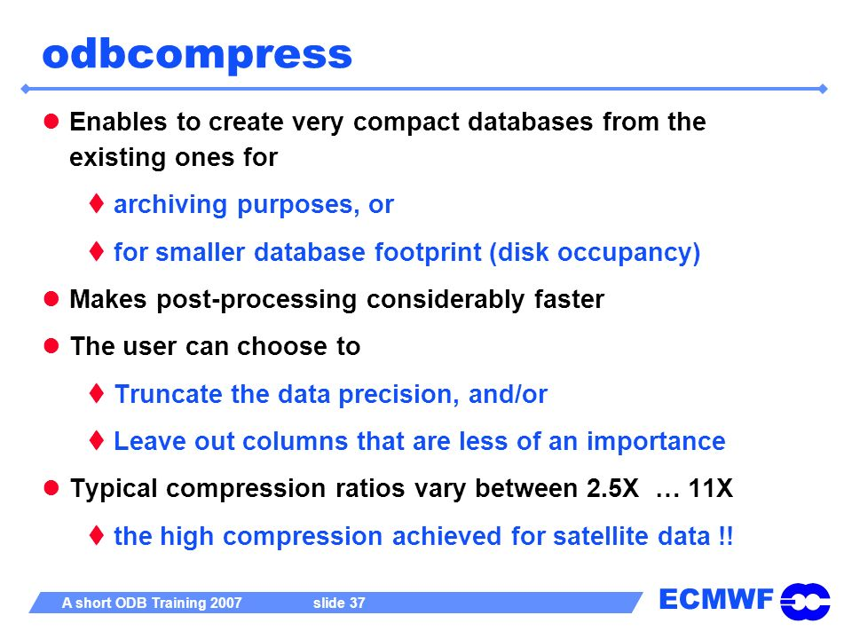 odbcompress Enables to create very compact databases from the existing ones for. archiving purposes, or.