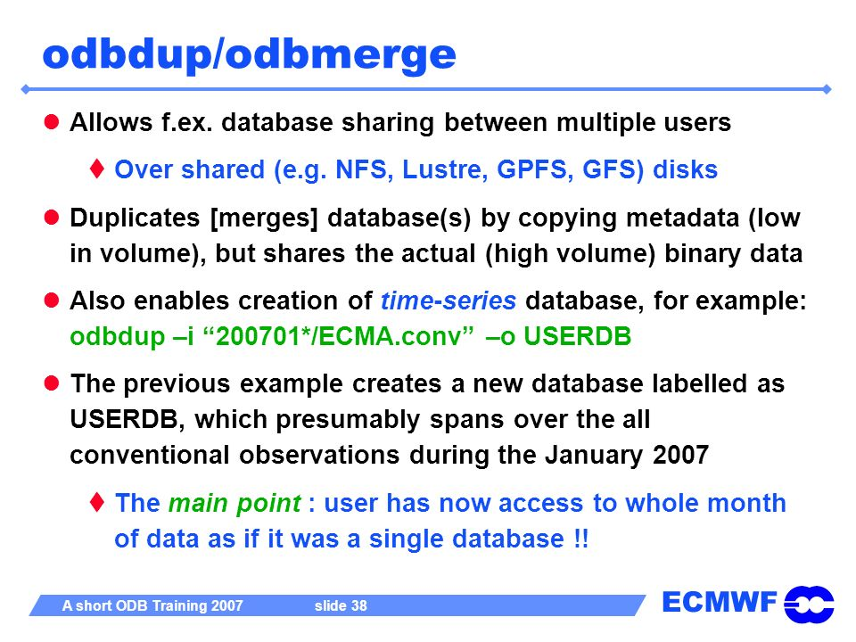 odbdup/odbmerge Allows f.ex. database sharing between multiple users