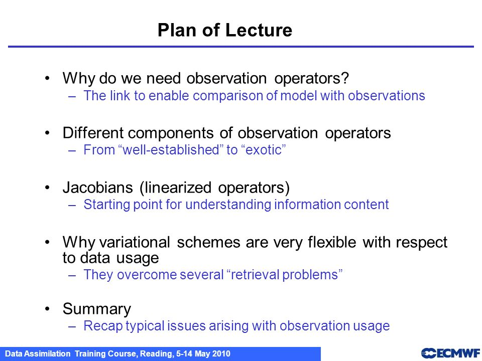 Plan of Lecture Why do we need observation operators