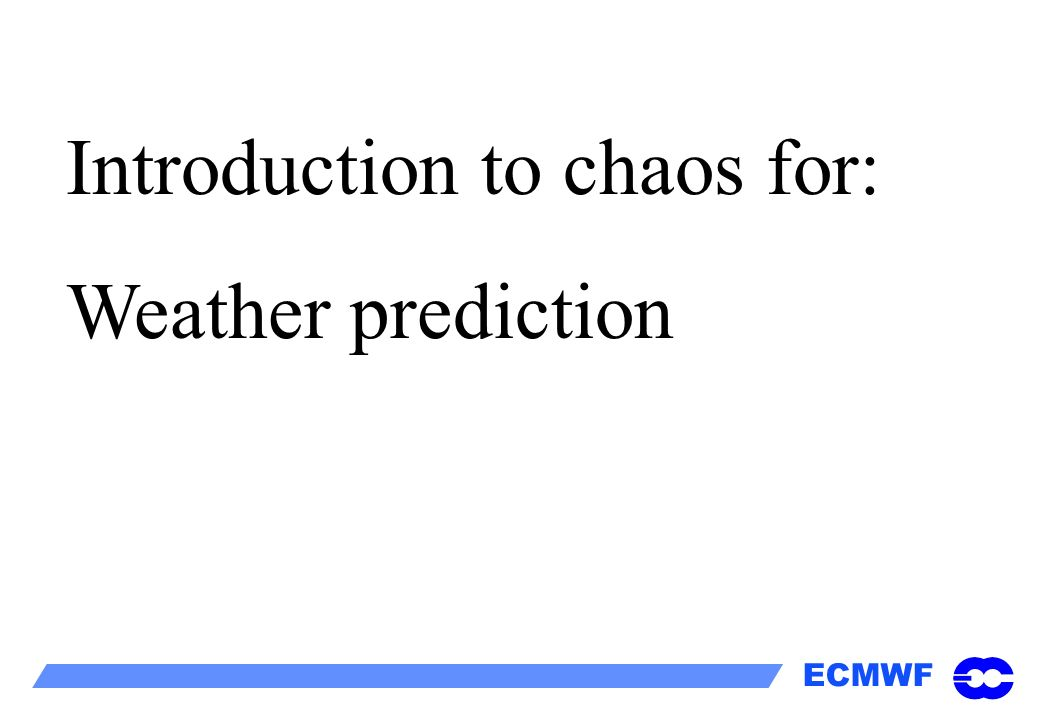 Introduction to chaos for: