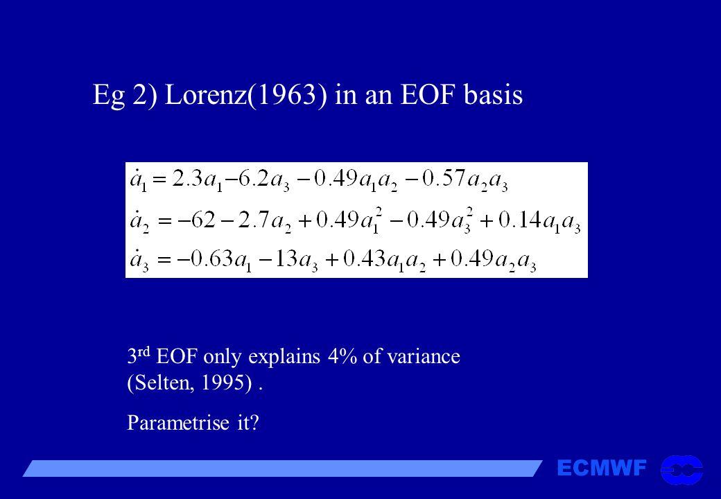 Eg 2) Lorenz(1963) in an EOF basis