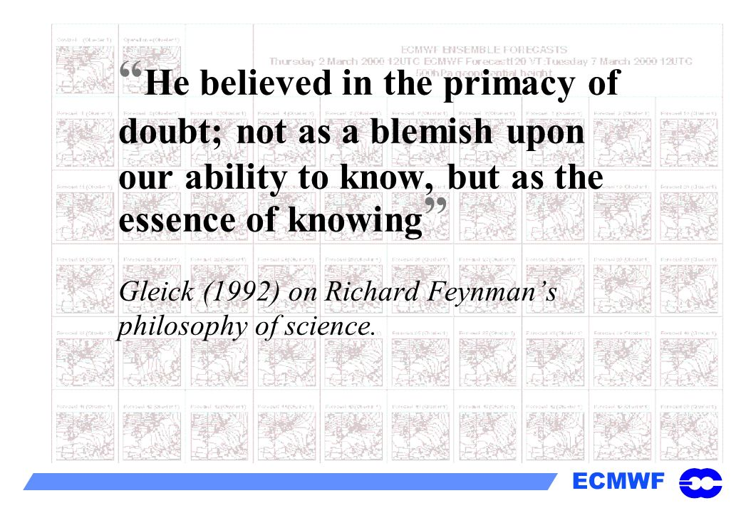 He believed in the primacy of doubt; not as a blemish upon our ability to know, but as the essence of knowing