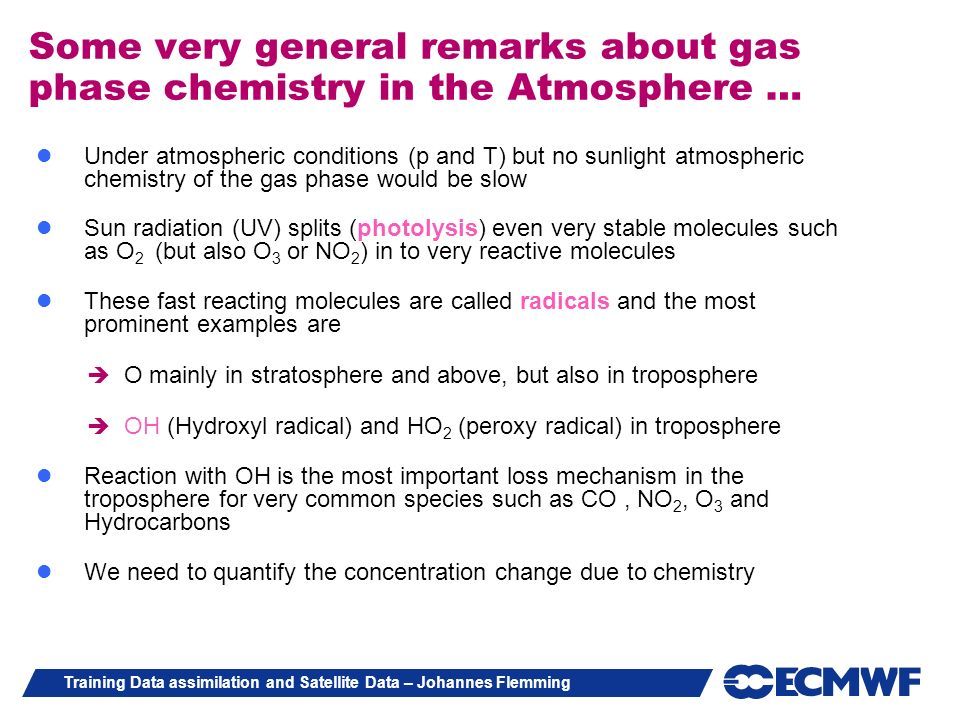 Some very general remarks about gas phase chemistry in the Atmosphere …