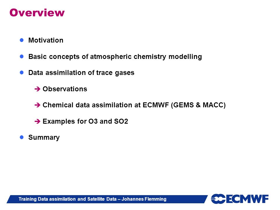 Overview Motivation Basic concepts of atmospheric chemistry modelling