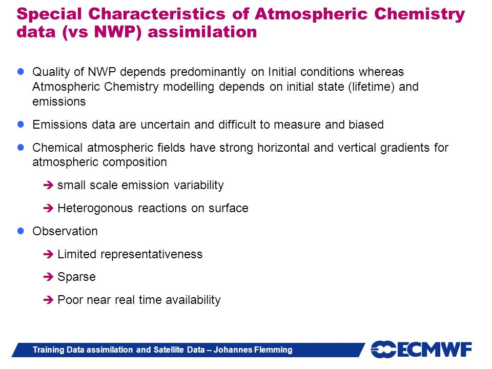 Special Characteristics of Atmospheric Chemistry data (vs NWP) assimilation
