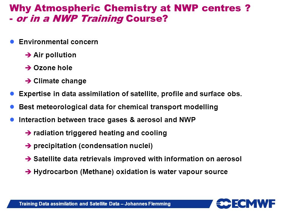 Why Atmospheric Chemistry at NWP centres - or in a NWP Training Course
