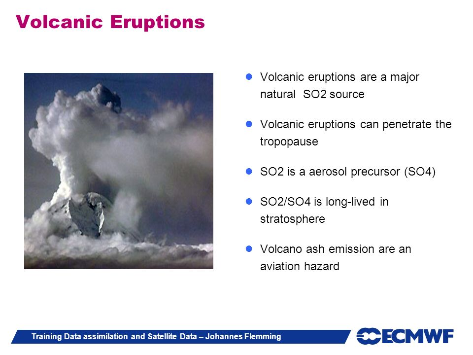 Volcanic Eruptions Volcanic eruptions are a major natural SO2 source