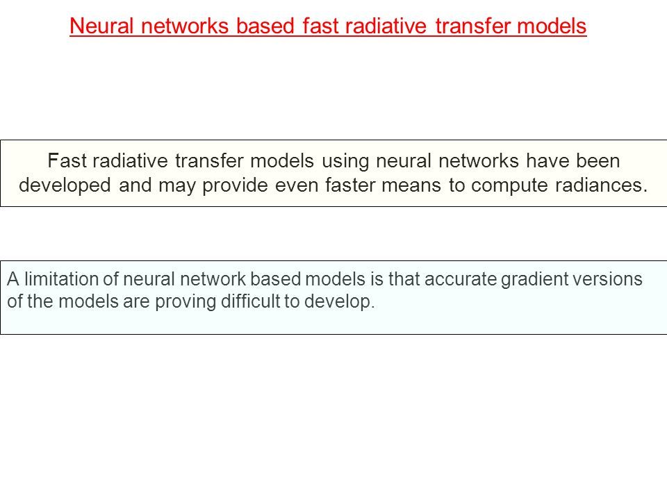 Neural networks based fast radiative transfer models