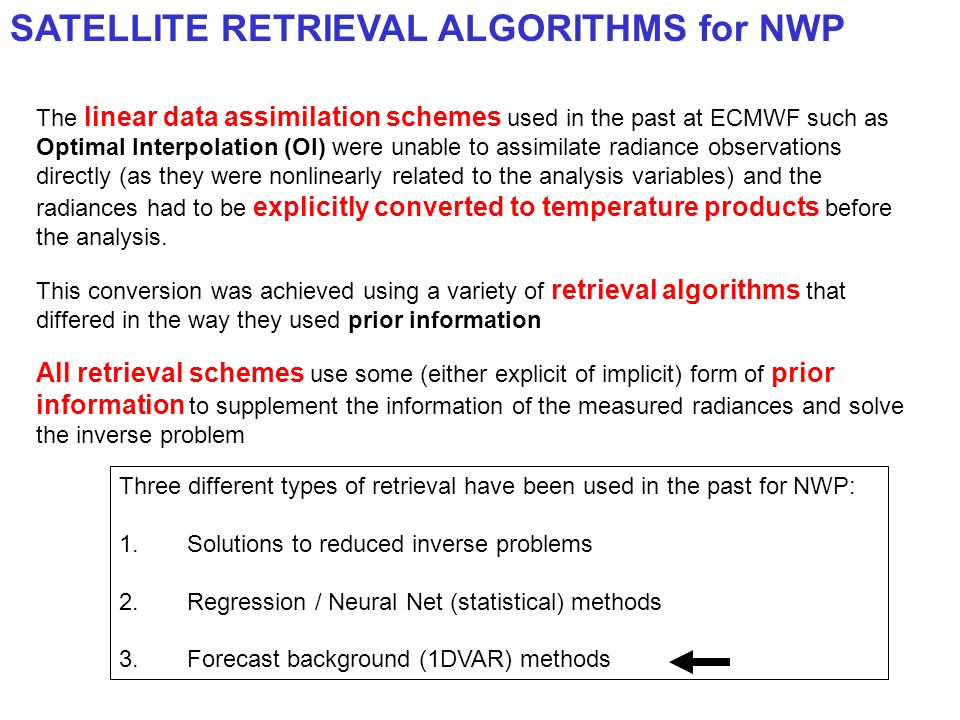 SATELLITE RETRIEVAL ALGORITHMS for NWP