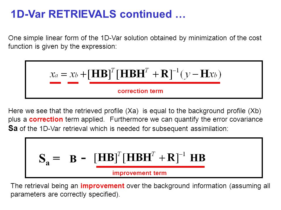 Sa = B - 1D-Var RETRIEVALS continued … HB