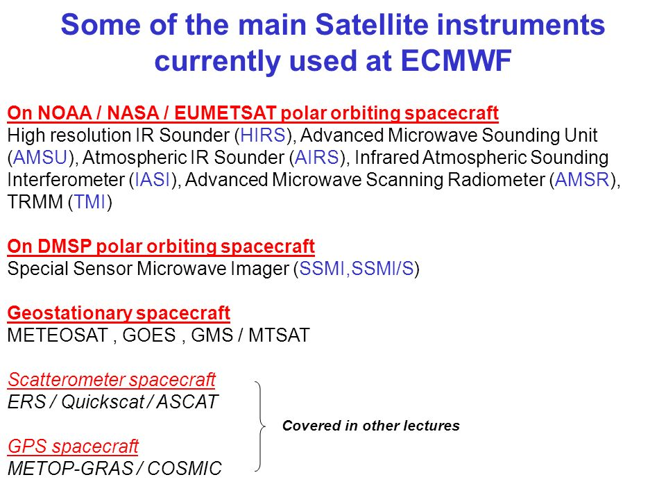 Some of the main Satellite instruments currently used at ECMWF