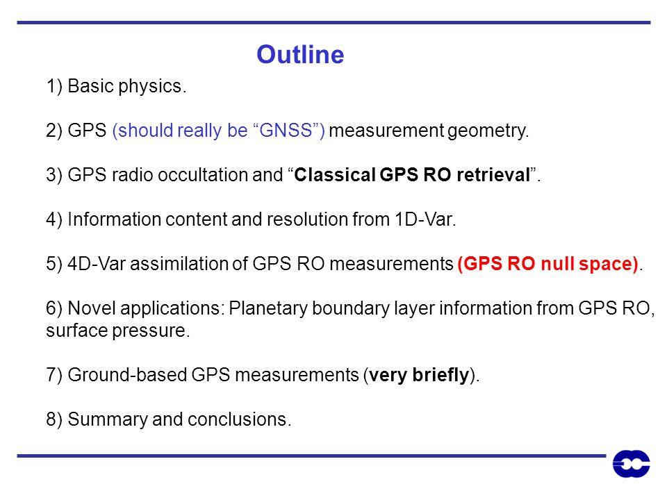 Outline 1) Basic physics.