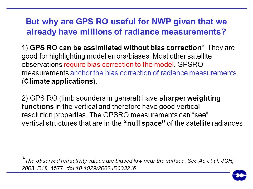 But why are GPS RO useful for NWP given that we already have millions of radiance measurements