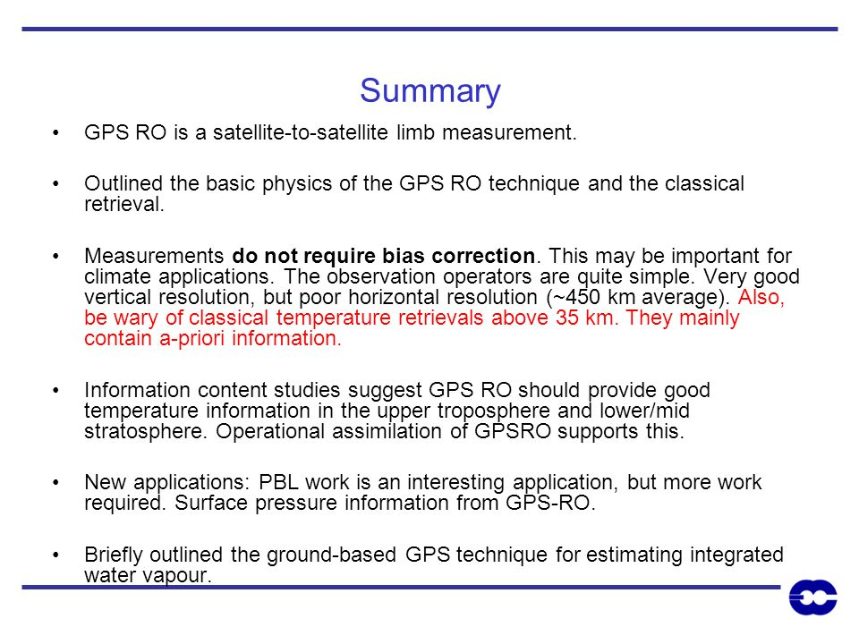 Summary GPS RO is a satellite-to-satellite limb measurement.