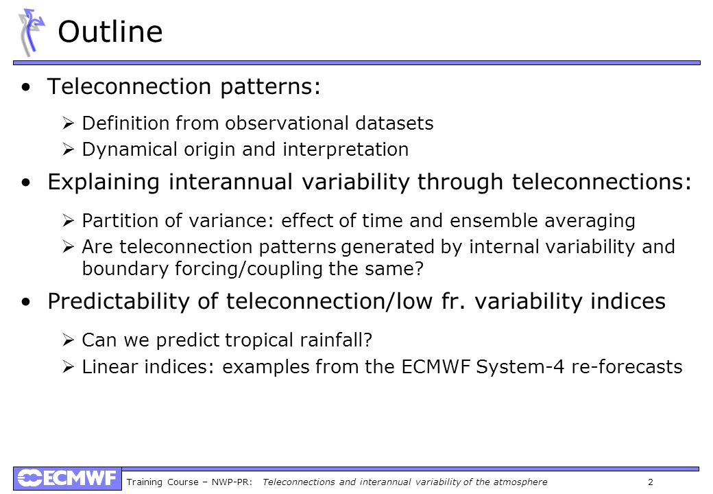 Outline Teleconnection patterns:
