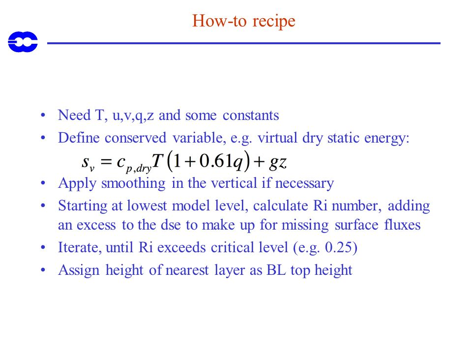 How-to recipe Need T, u,v,q,z and some constants