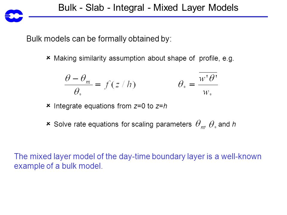 Bulk - Slab - Integral - Mixed Layer Models