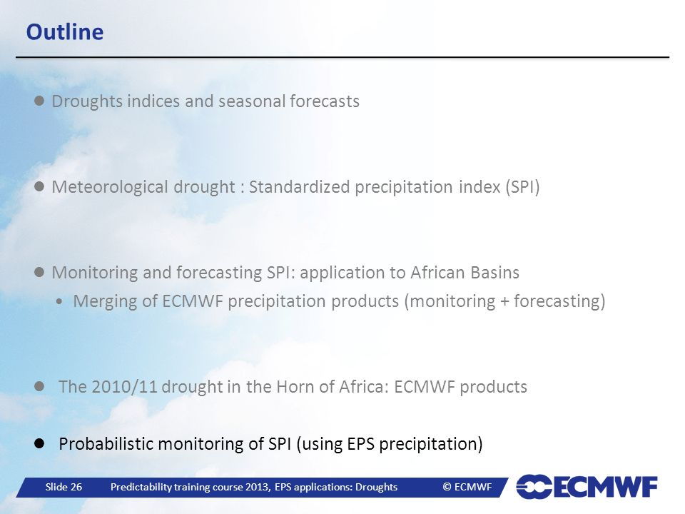 Outline Droughts indices and seasonal forecasts