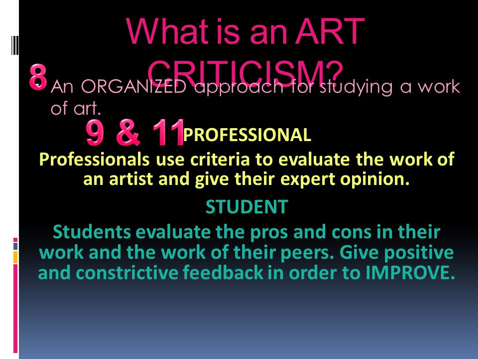 8 An ORGANIZED approach for studying a work of art. 9 & 11. PROFESSIONAL.