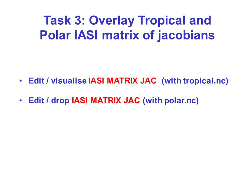 Task 3: Overlay Tropical and Polar IASI matrix of jacobians
