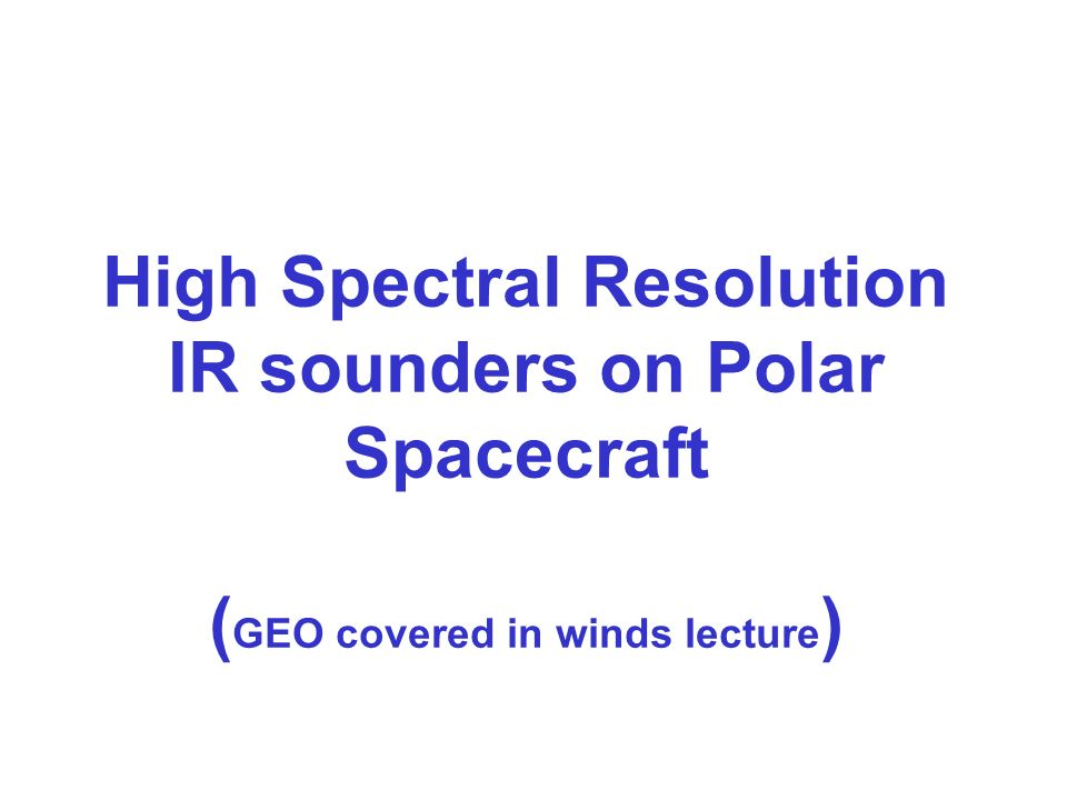 High Spectral Resolution IR sounders on Polar Spacecraft