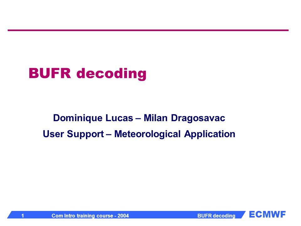 BUFR decoding Dominique Lucas – Milan Dragosavac