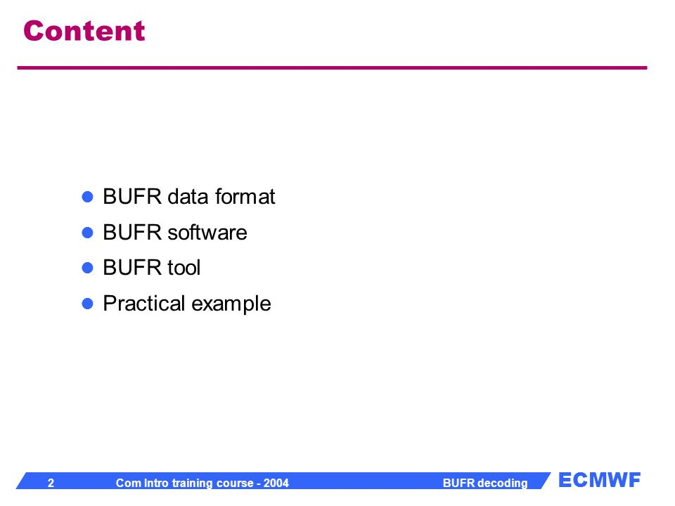 Content BUFR data format BUFR software BUFR tool Practical example