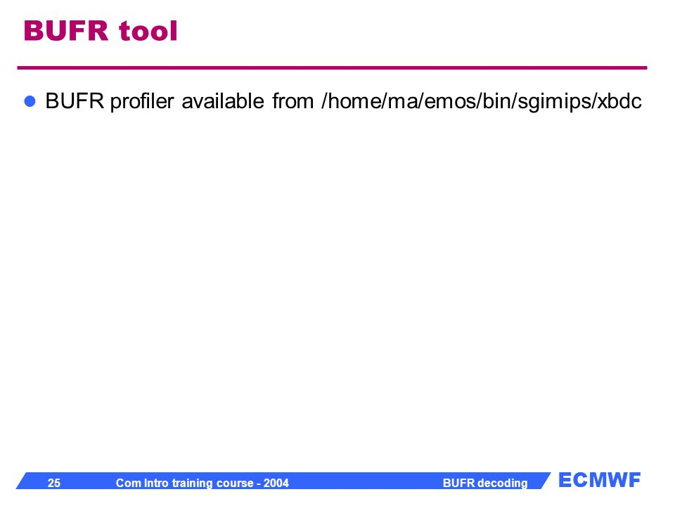 BUFR tool BUFR profiler available from /home/ma/emos/bin/sgimips/xbdc
