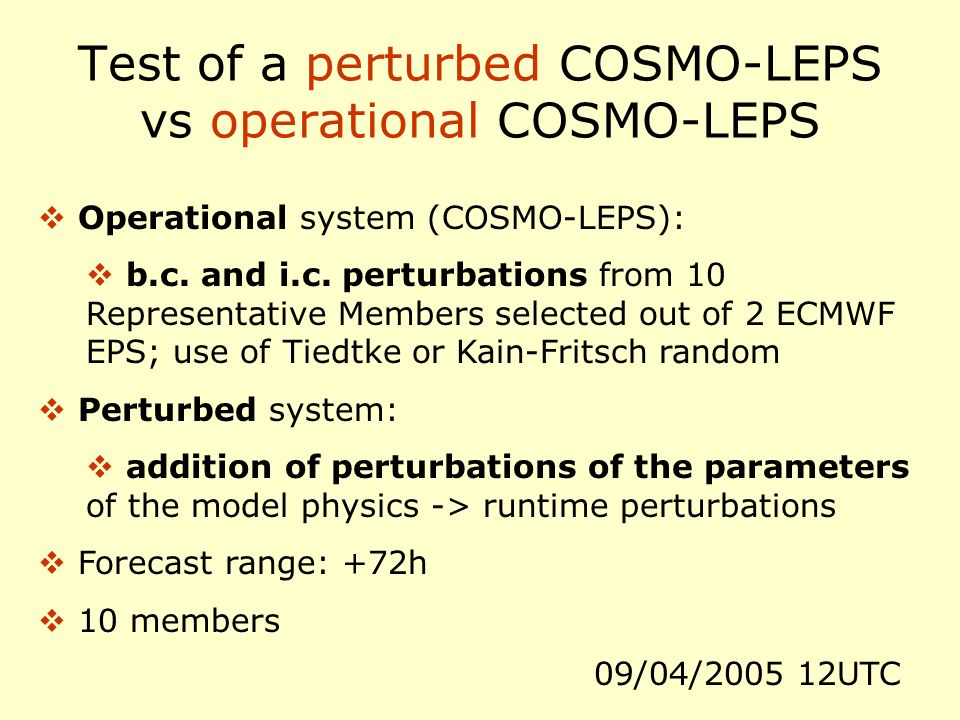 Test of a perturbed COSMO-LEPS vs operational COSMO-LEPS