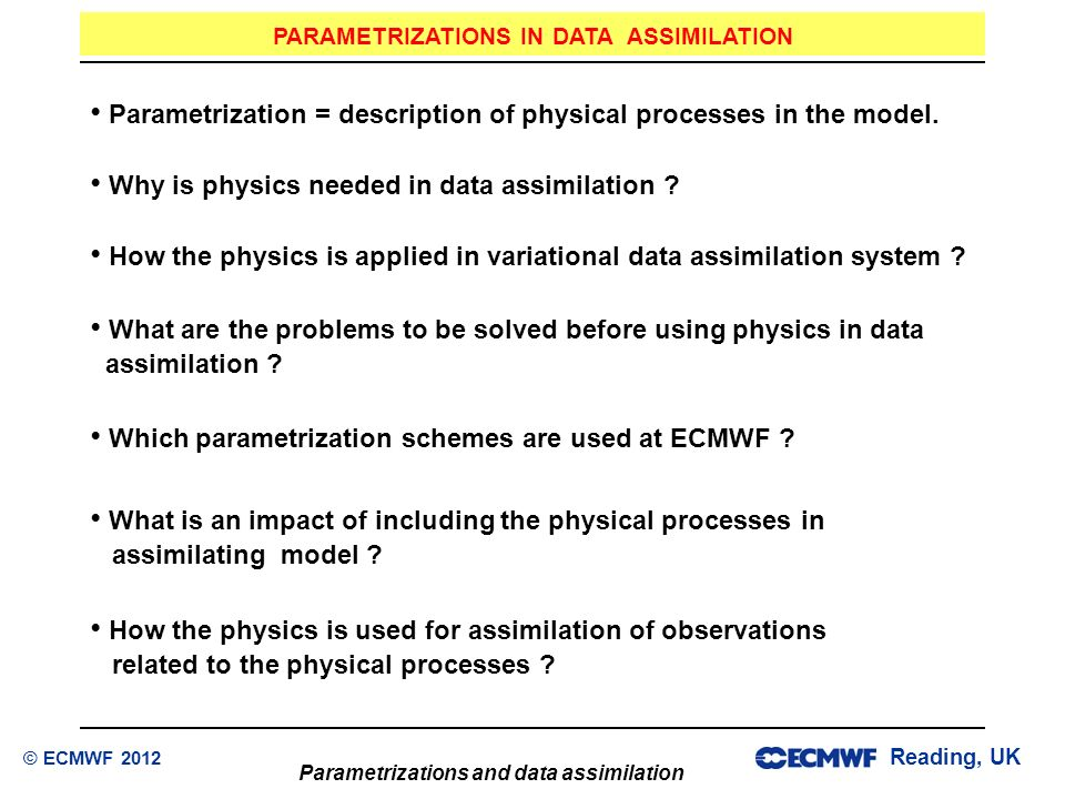 PARAMETRIZATIONS IN DATA ASSIMILATION