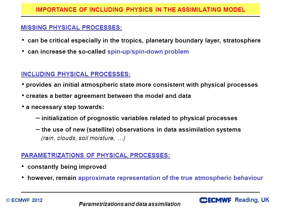 IMPORTANCE OF INCLUDING PHYSICS IN THE ASSIMILATING MODEL