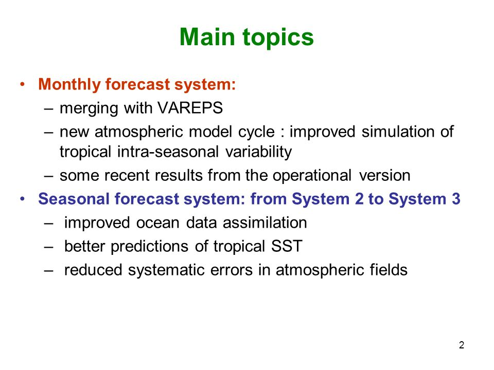 Main topics Monthly forecast system: merging with VAREPS