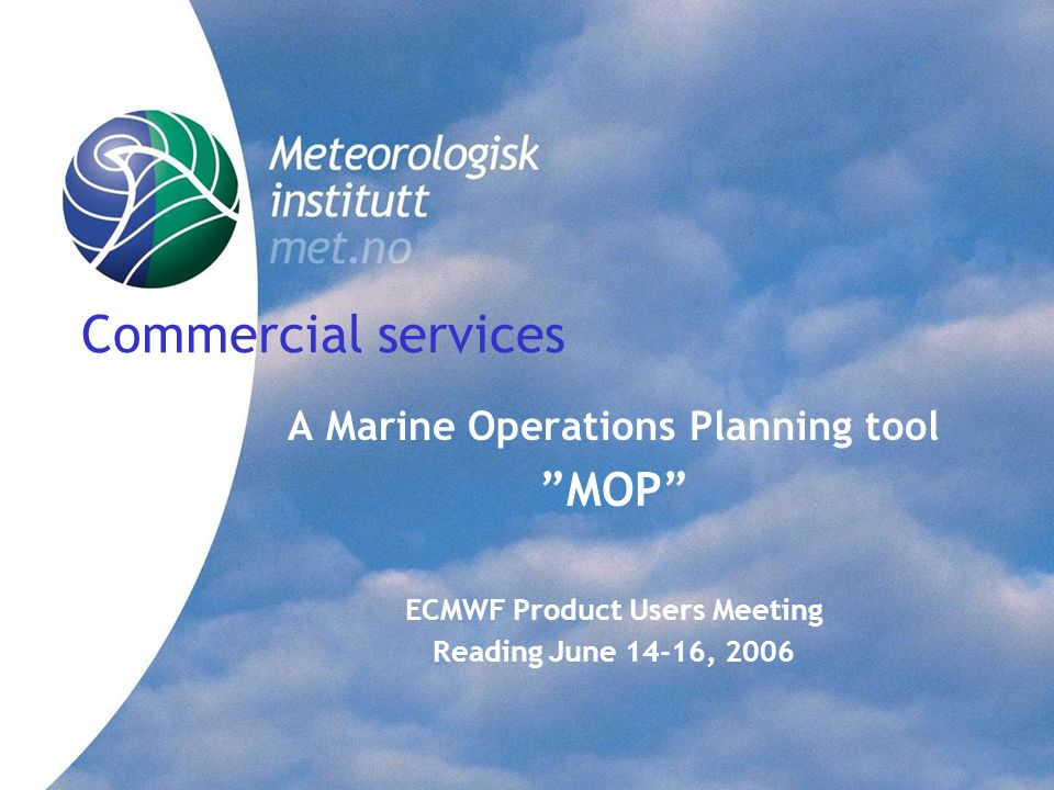 A Marine Operations Planning tool ECMWF Product Users Meeting