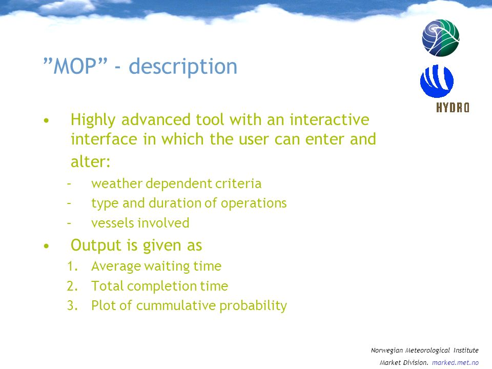 MOP - description Highly advanced tool with an interactive interface in which the user can enter and alter: