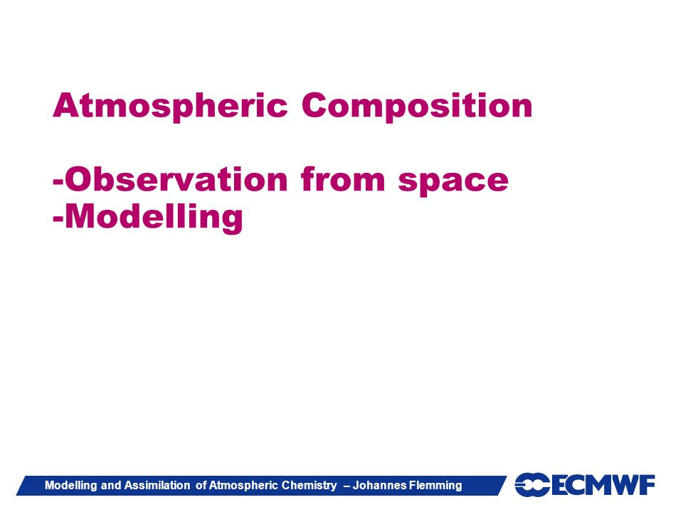 Atmospheric Composition -Observation from space -Modelling