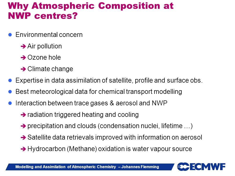 Why Atmospheric Composition at NWP centres