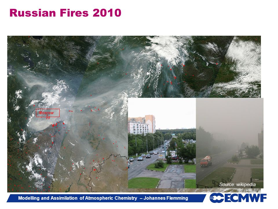 Russian Fires 2010 Source: wikipedia Moscow