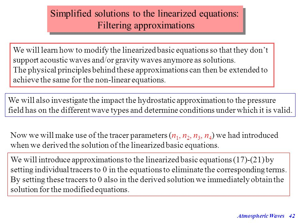 Simplified solutions to the linearized equations: