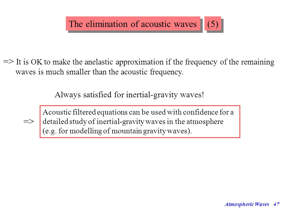 The elimination of acoustic waves (5)
