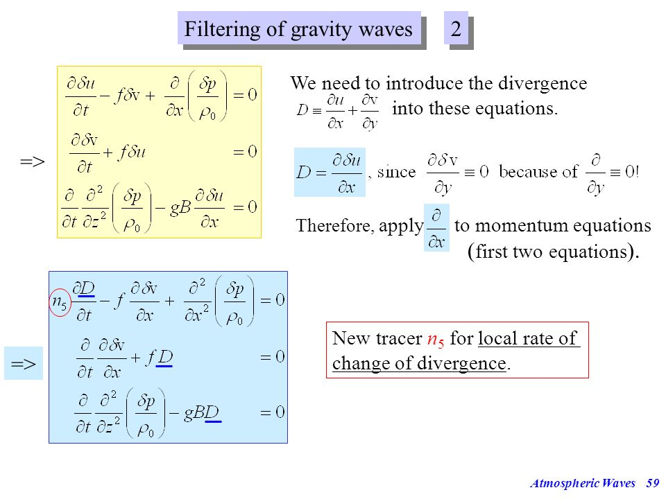 Filtering of gravity waves 2