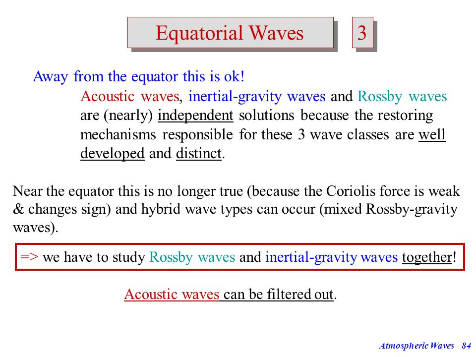 3 Equatorial Waves Away from the equator this is ok!