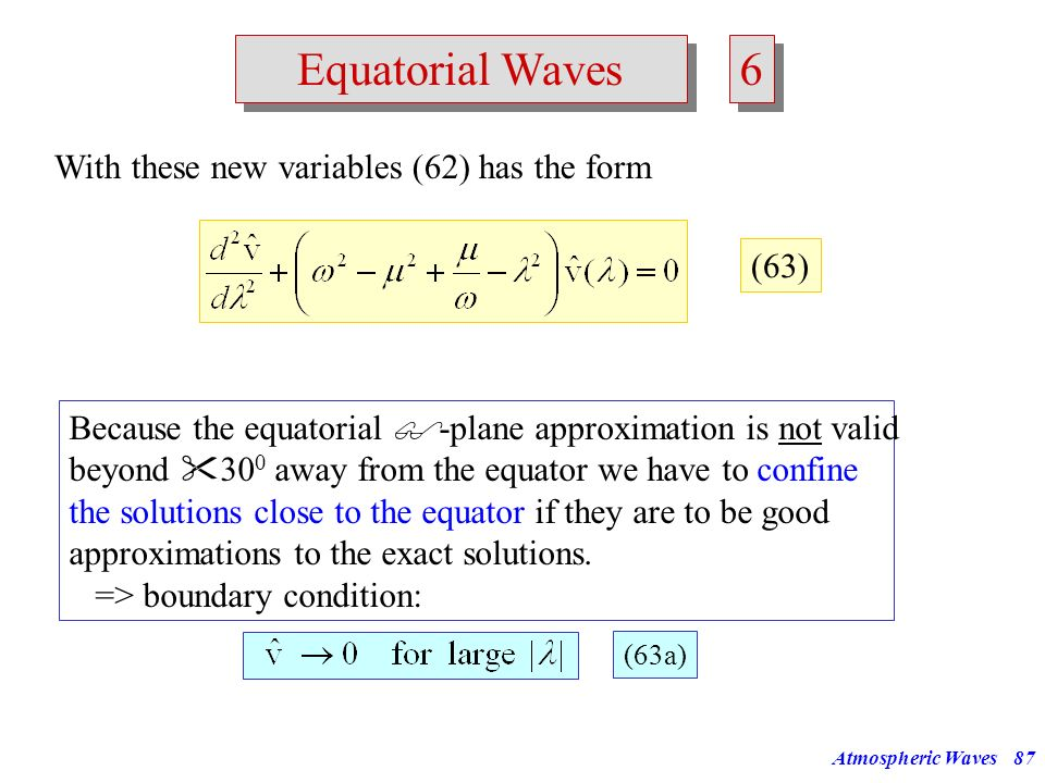 6 Equatorial Waves With these new variables (62) has the form (63)