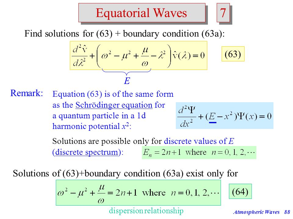 7 Equatorial Waves Find solutions for (63) + boundary condition (63a):