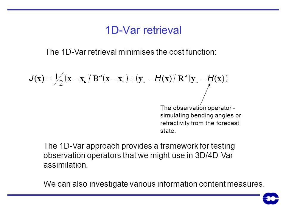 1D-Var retrieval The 1D-Var retrieval minimises the cost function: