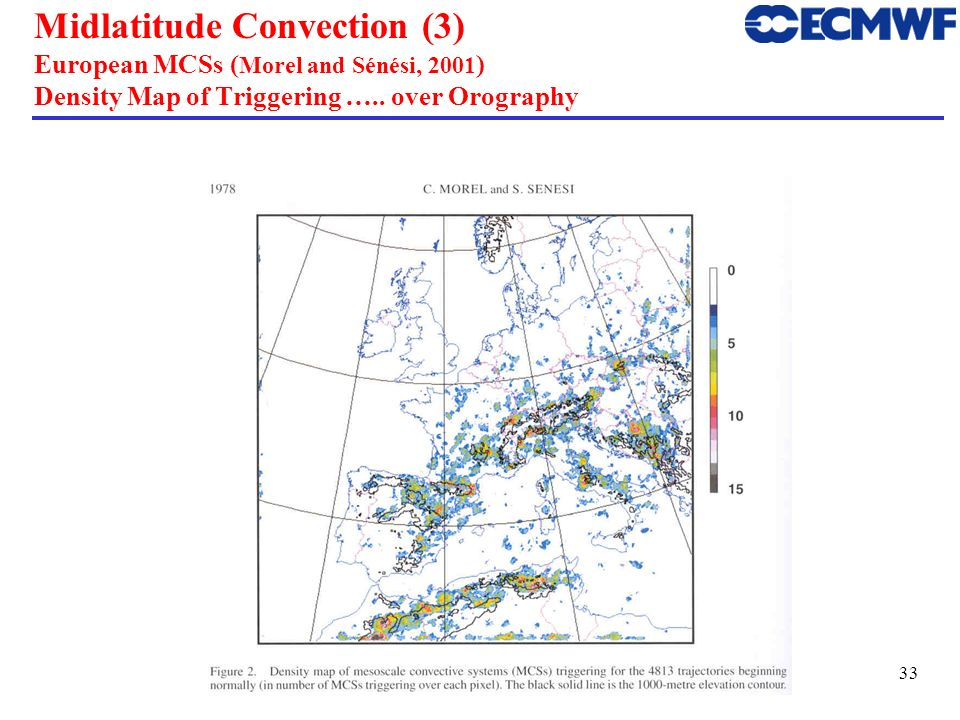 Midlatitude Convection (3) European MCSs (Morel and Sénési, 2001) Density Map of Triggering …..