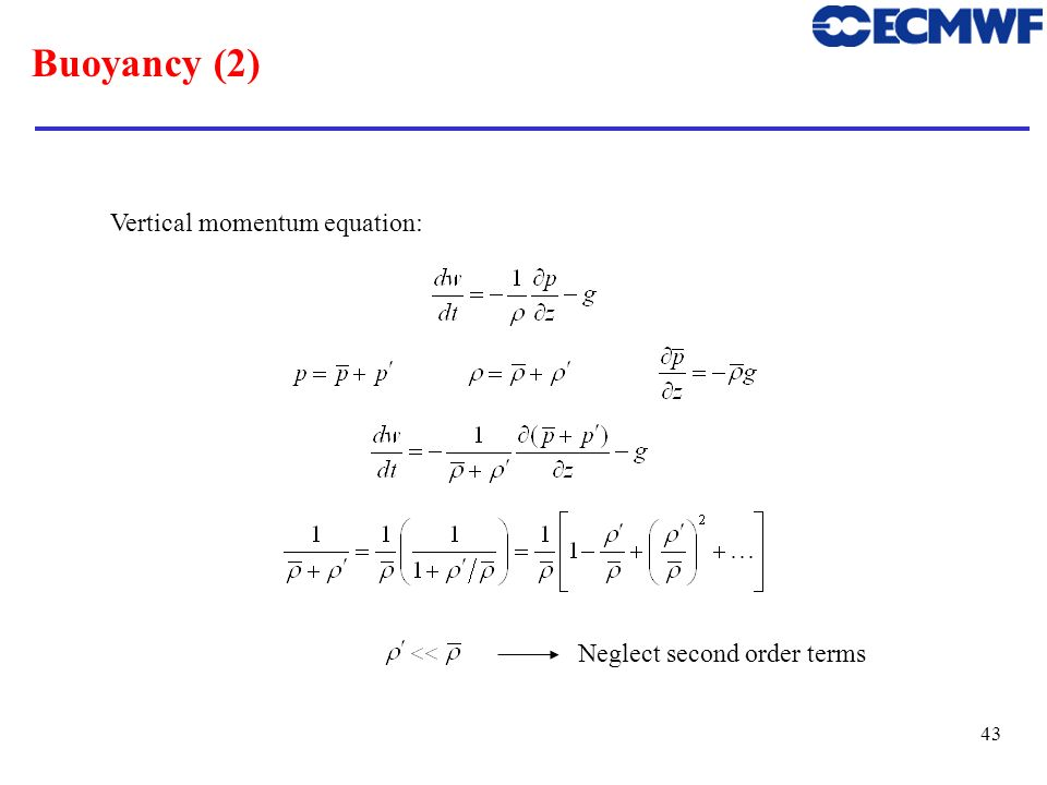 Buoyancy (2) Vertical momentum equation: Neglect second order terms