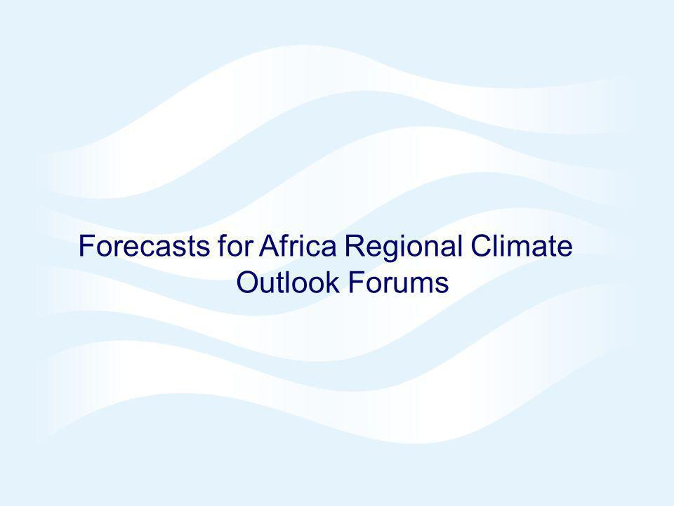 Forecasts for Africa Regional Climate Outlook Forums